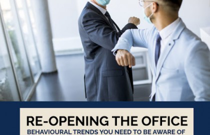 Re-opening the Office – Behavioural Trends You Need to be Aware Of