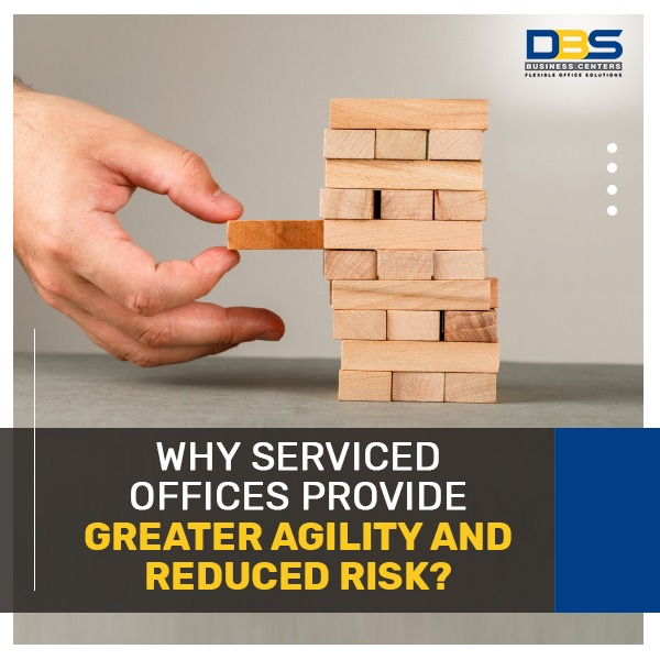 Why Serviced Offices Provide Greater Agility & Reduced Risk?