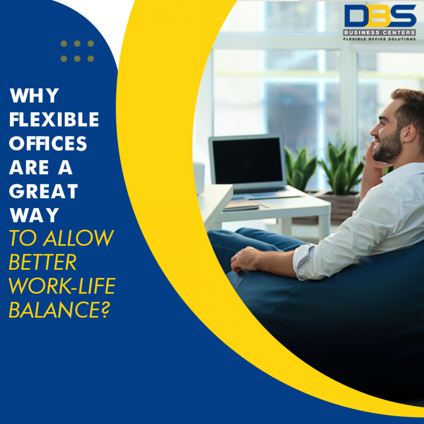 How Flexible Offices Allow Maintaining a fine work-life balance?