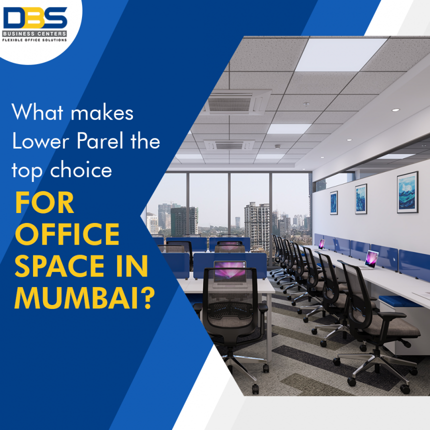What makes Lower Parel the Top Choice for Office Space in Mumbai?