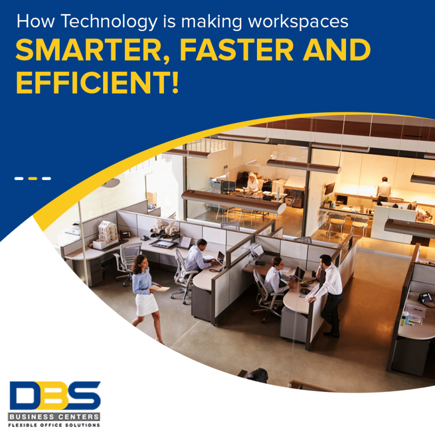 How Technology is making workspaces Smarter, Faster and  Efficient!