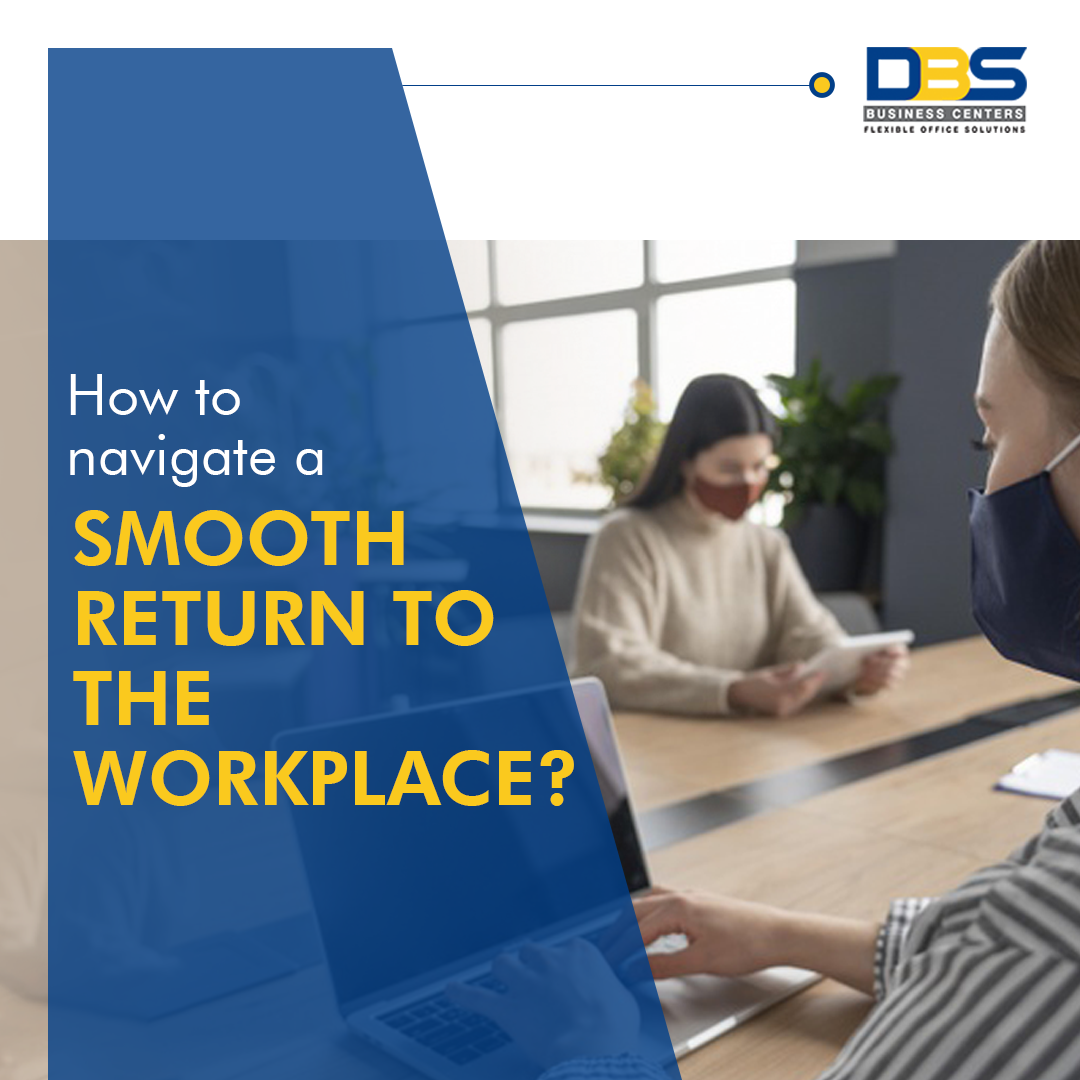 How to Navigate a Smooth Return to the Workplace?